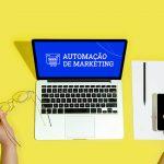 6 dicas para uma automação de marketing eficaz